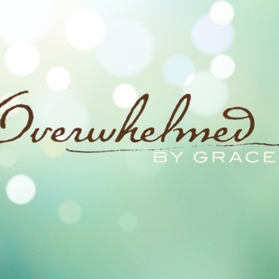 Overwhelmed ... by Grace