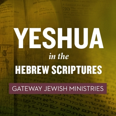 Yeshua in the Hebrew Scriptures & Feasts
